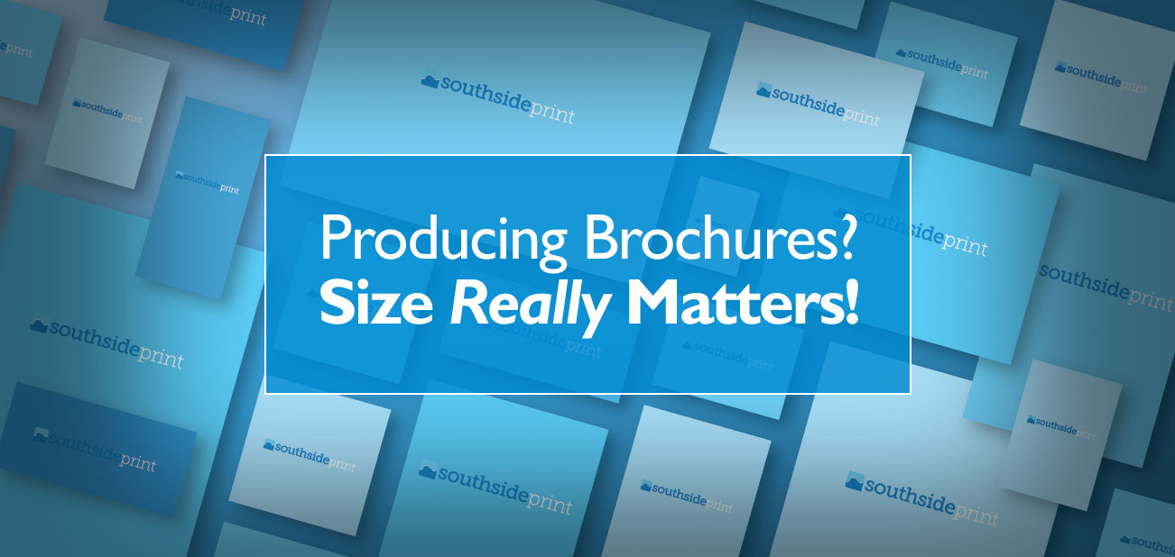 Printing brochures? Size really matters!