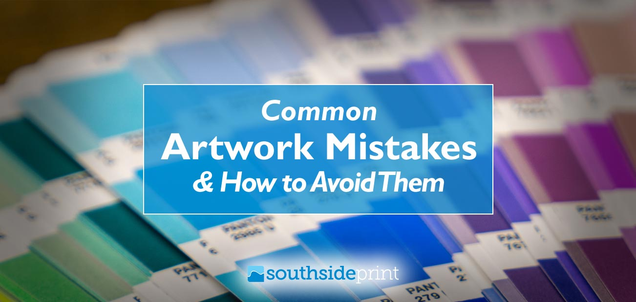 Common Artwork Mistakes & How to Avoid Them