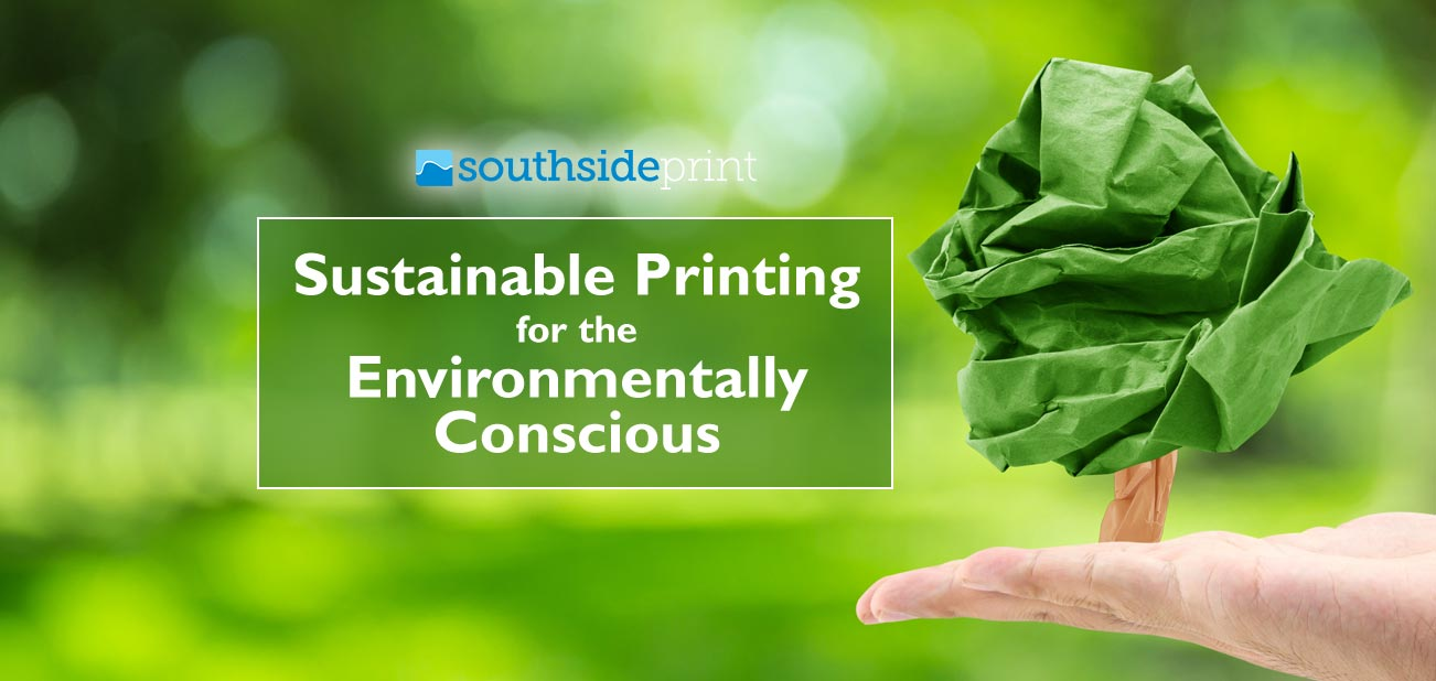Sustainable Printing for the Environmentally Conscious