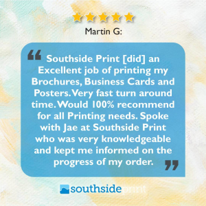 5 Star Google for Southside Print review by Martin G.