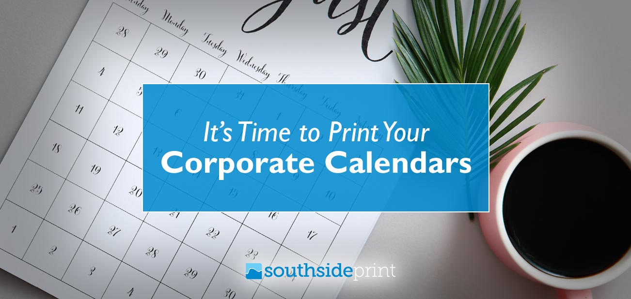 It's Time to Print Your Corporate Calendars